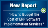 New Report: How to Budget Cost of ERP Software Implementation Services