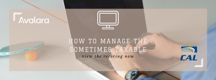 Webinar - How to Manage the Sometimes Taxable